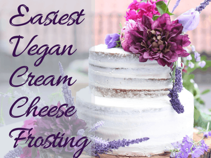 Easiest Vegan Cream Cheese Frosting (with no cream cheese or nuts)