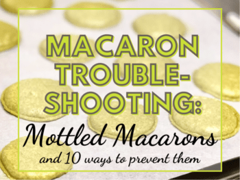 Cover photo for Mottled Macaron Troubleshooting
